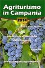 Agriturismo in Campania 2014. Guida alle aziende agrituristiche della Campania